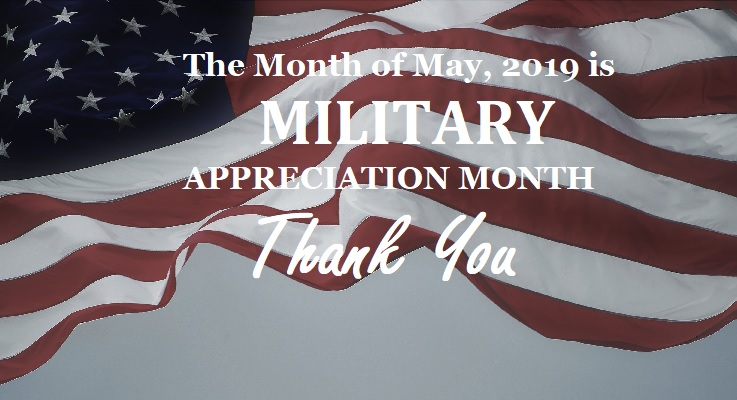 The month of May is set aside as Military Appreciation Month. It's another chance to say thank you to all of our service members, past and present. America and her liberties exist because you fought, and continue to fight for them. Thank you for your service.